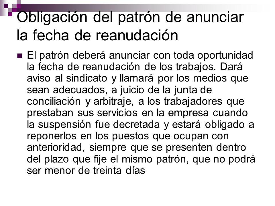 Obligación del patrón de anunciar la fecha de reanudación