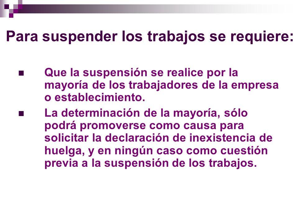 Para suspender los trabajos se requiere: