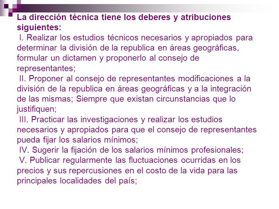 La dirección técnica tiene los deberes y atribuciones siguientes: I