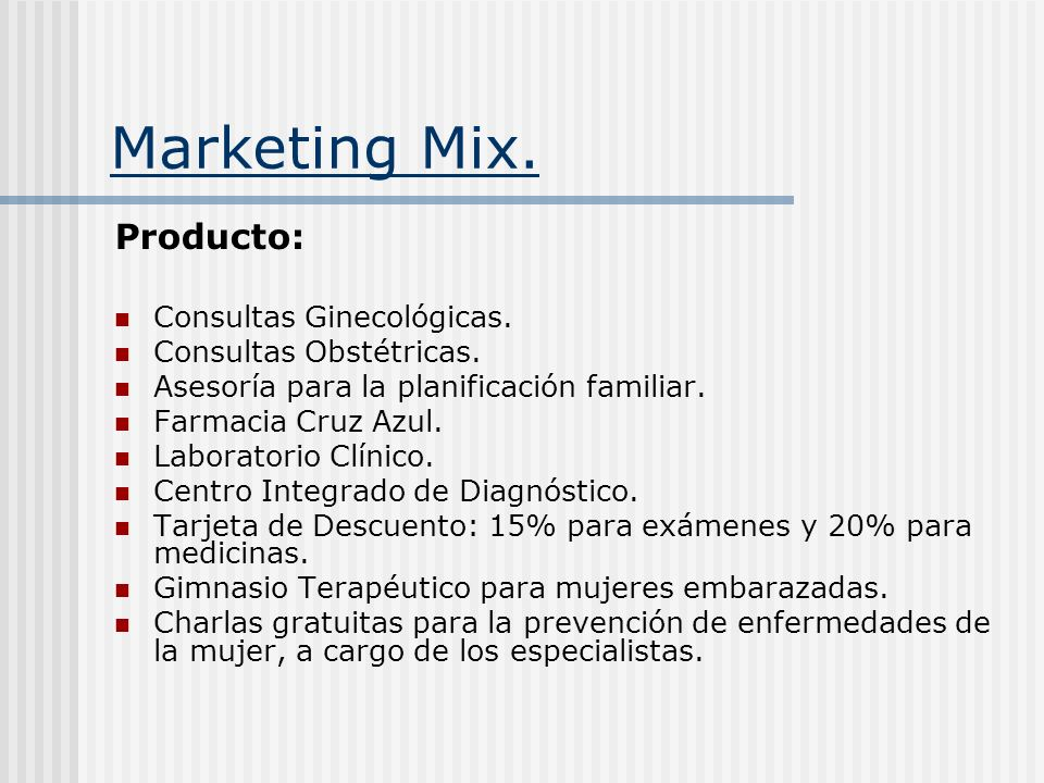 Marketing Mix. Producto: Consultas Ginecológicas.