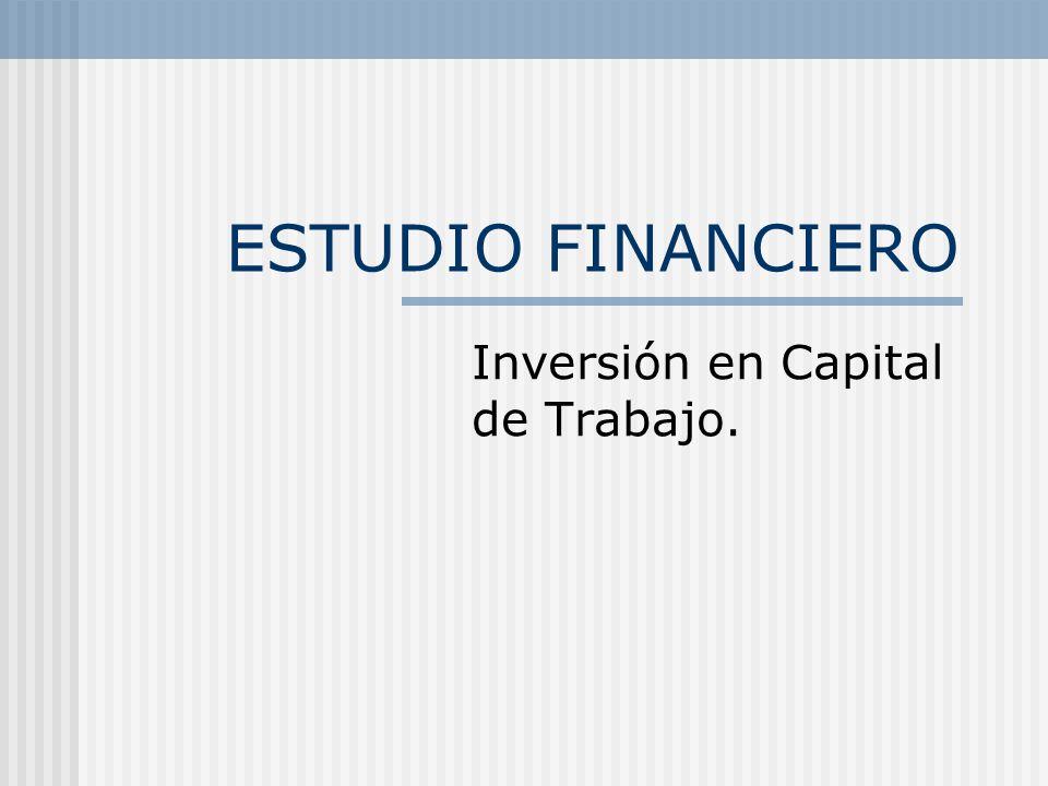 Inversión en Capital de Trabajo.