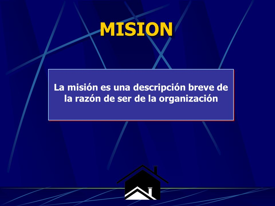 MISION La misión es una descripción breve de la razón de ser de la organización