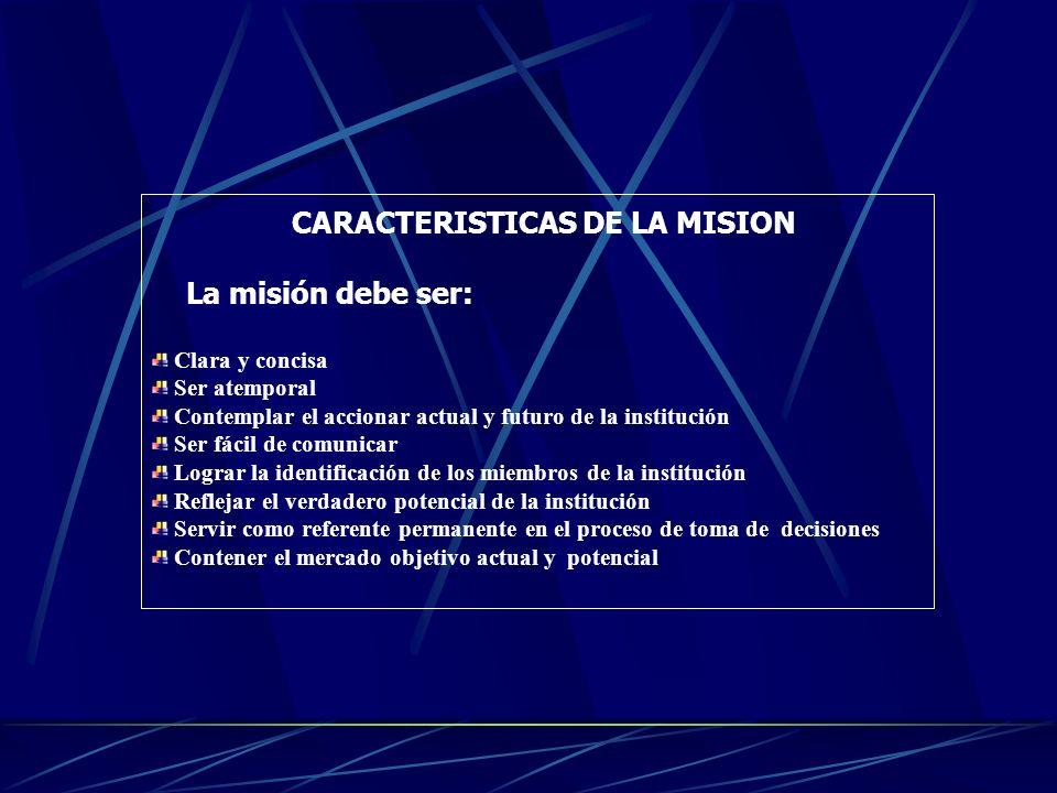 CARACTERISTICAS DE LA MISION La misión debe ser: