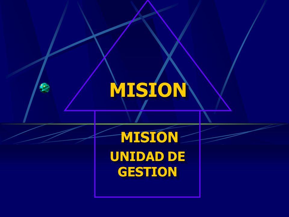MISION MISION UNIDAD DE GESTION