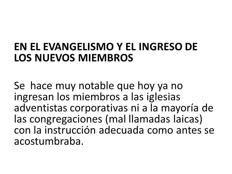 EN EL EVANGELISMO Y EL INGRESO DE LOS NUEVOS MIEMBROS