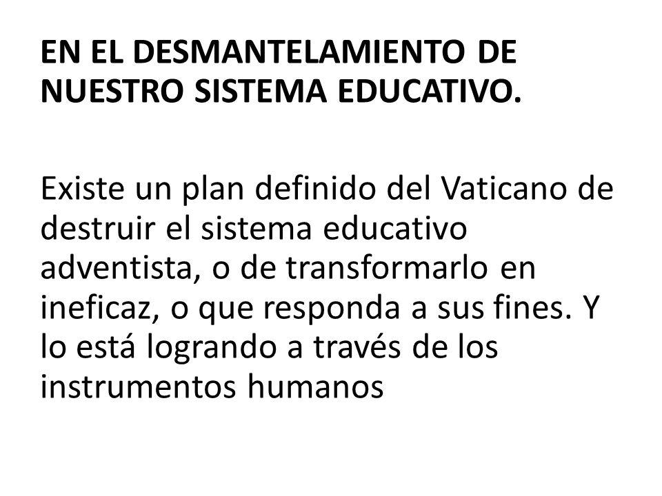 EN EL DESMANTELAMIENTO DE NUESTRO SISTEMA EDUCATIVO