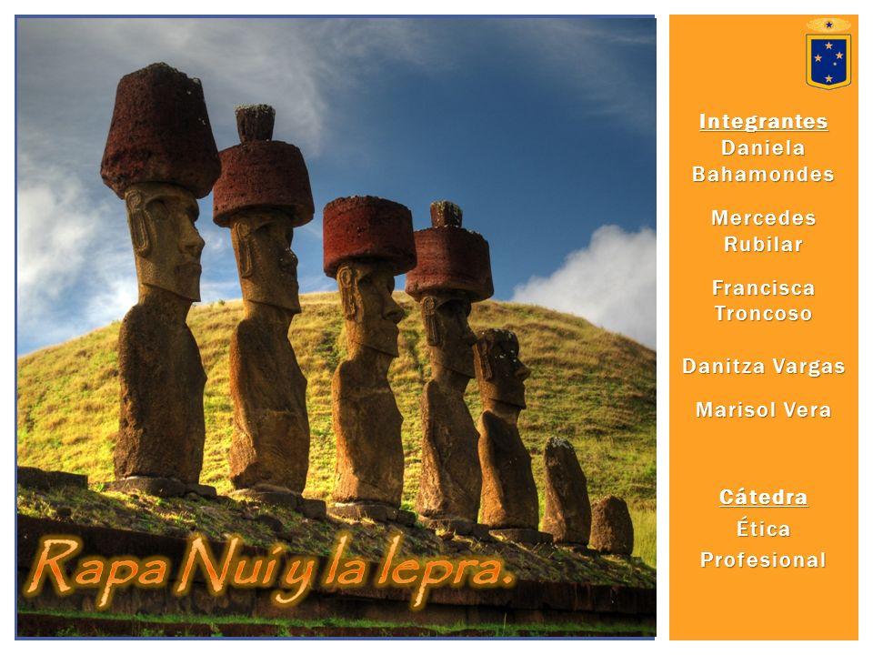 Rapa Nui y la lepra. Integrantes Daniela Bahamondes Mercedes Rubilar