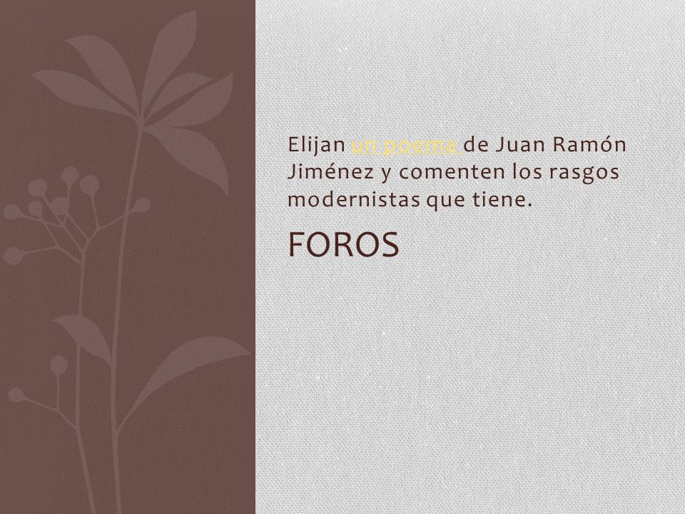 Elijan un poema de Juan Ramón Jiménez y comenten los rasgos modernistas que tiene.