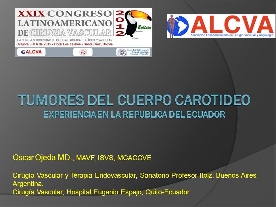 TUMORES DEL CUERPO CAROTIDEO EXPERIENCIA EN LA REPUBLICA DEL ECUADOR