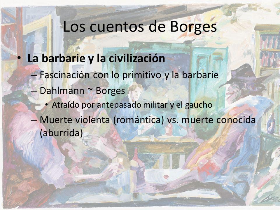 Los cuentos de Borges La barbarie y la civilización