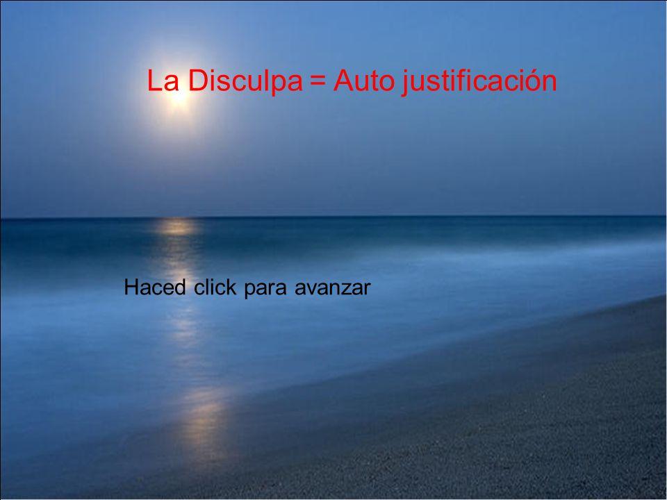 La Disculpa = Auto justificación
