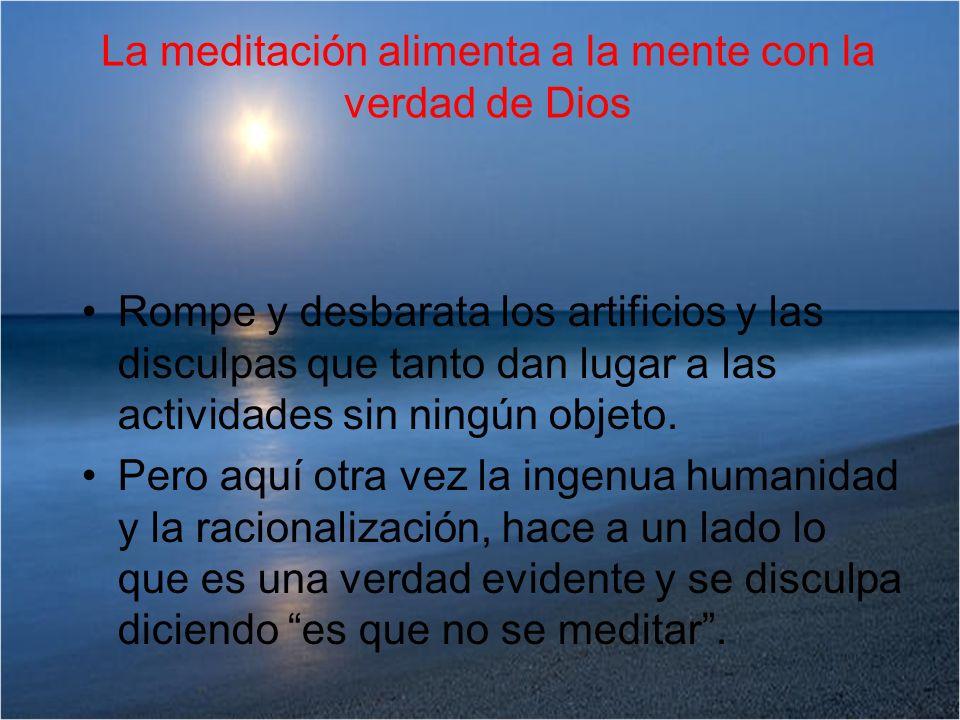La meditación alimenta a la mente con la verdad de Dios