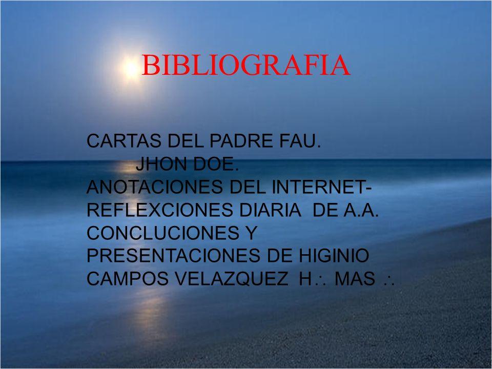 BIBLIOGRAFIA CARTAS DEL PADRE FAU. JHON DOE. ANOTACIONES DEL INTERNET-
