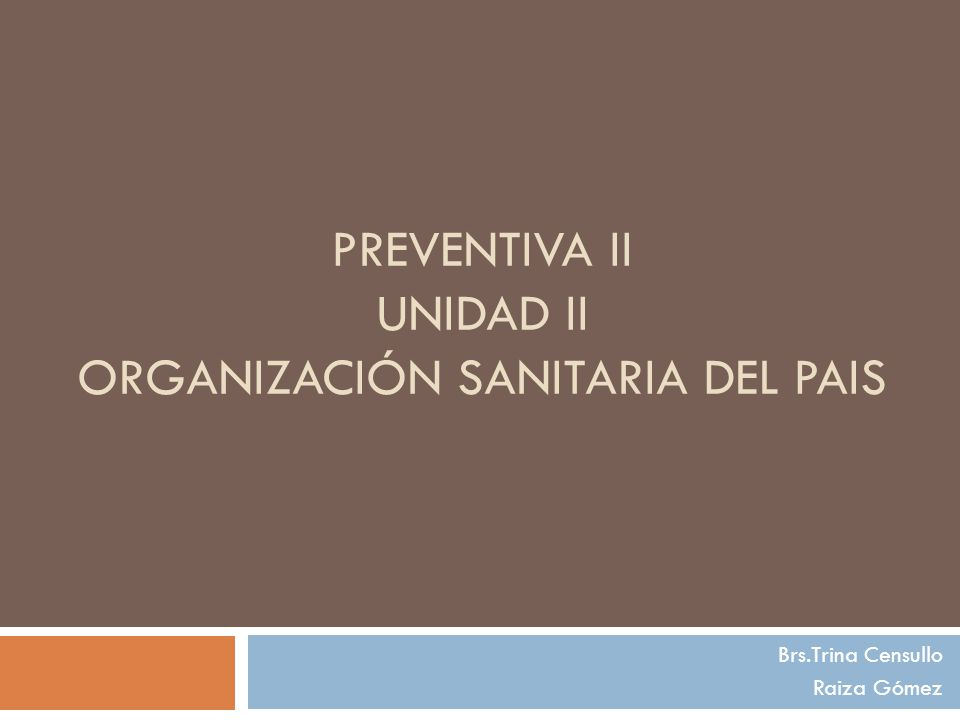 Preventiva II UNIDAD II ORGANIZACIÓN SANITARIA DEL PAIS