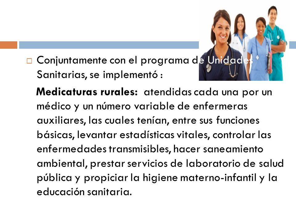 Conjuntamente con el programa de Unidades Sanitarias, se implementó :