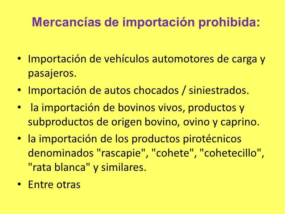 Mercancías de importación prohibida: