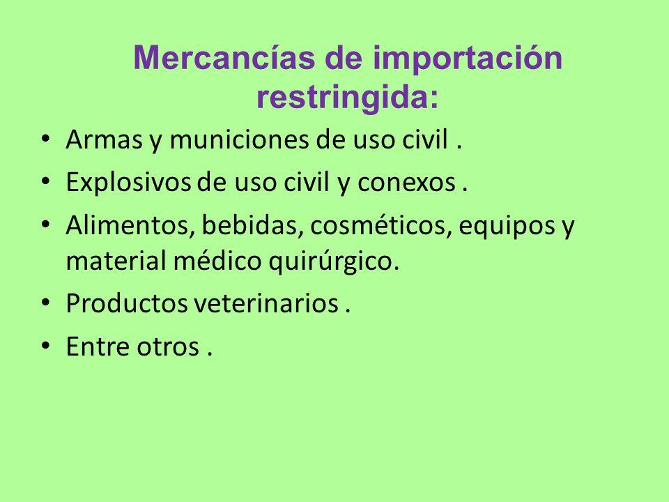 Mercancías de importación restringida: