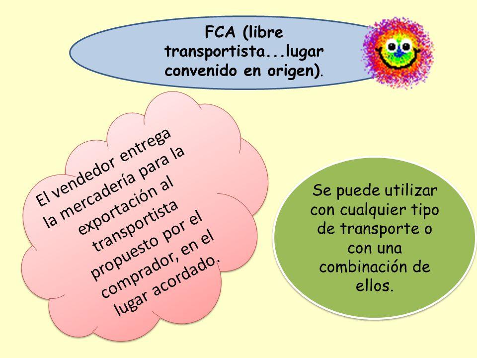 FCA (libre transportista...lugar convenido en origen).