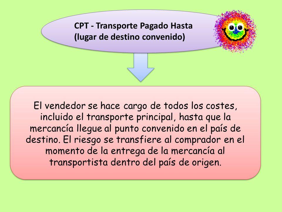 CPT - Transporte Pagado Hasta (lugar de destino convenido)
