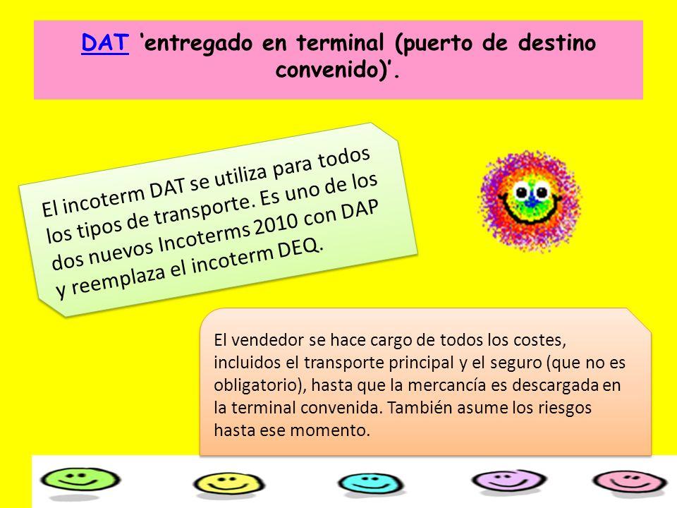 DAT 'entregado en terminal (puerto de destino convenido)'.