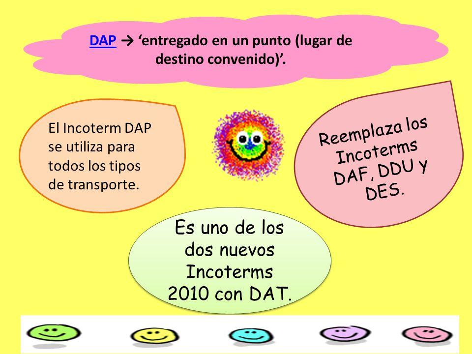 DAP → 'entregado en un punto (lugar de destino convenido)'.