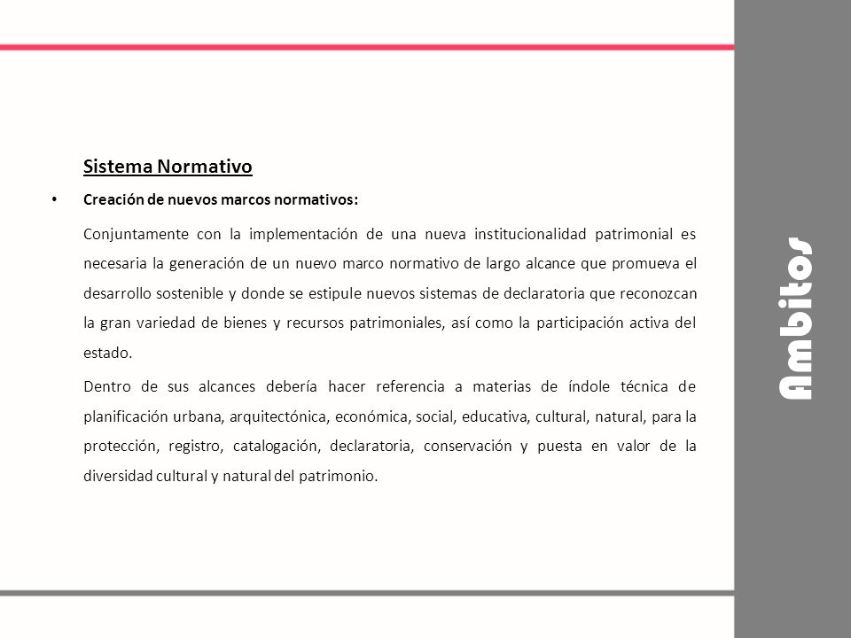 Ambitos Sistema Normativo Creación de nuevos marcos normativos: