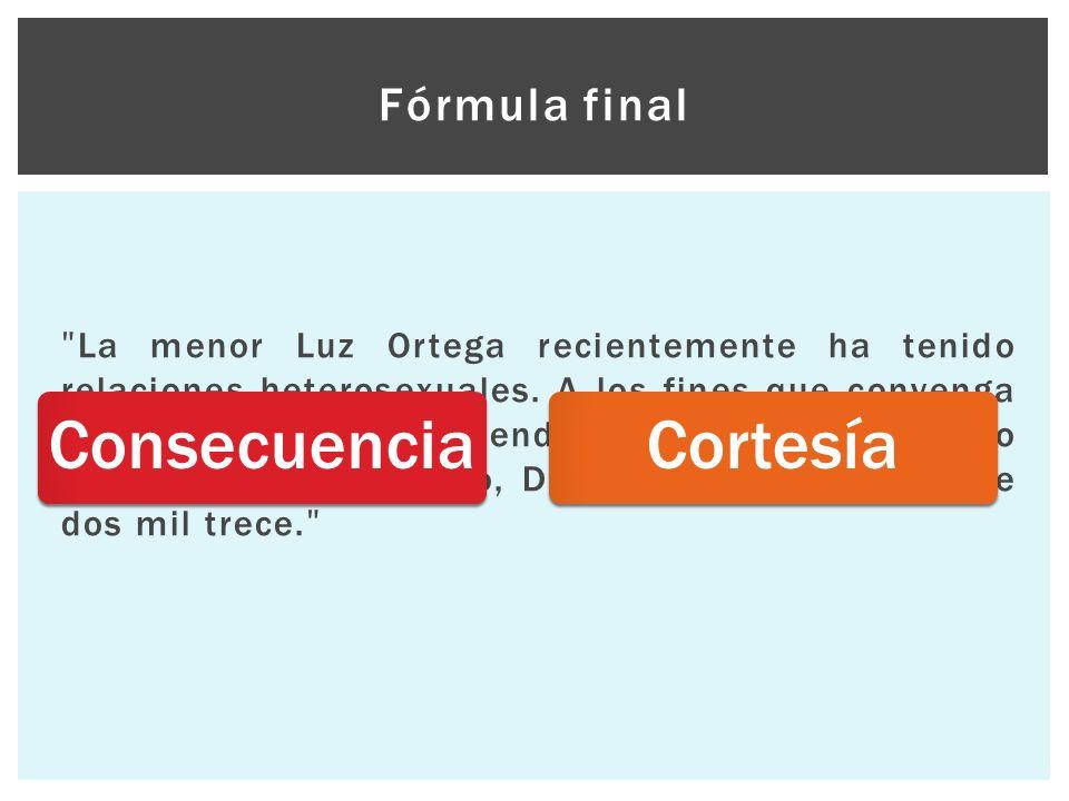Consecuencia Cortesía Fórmula final