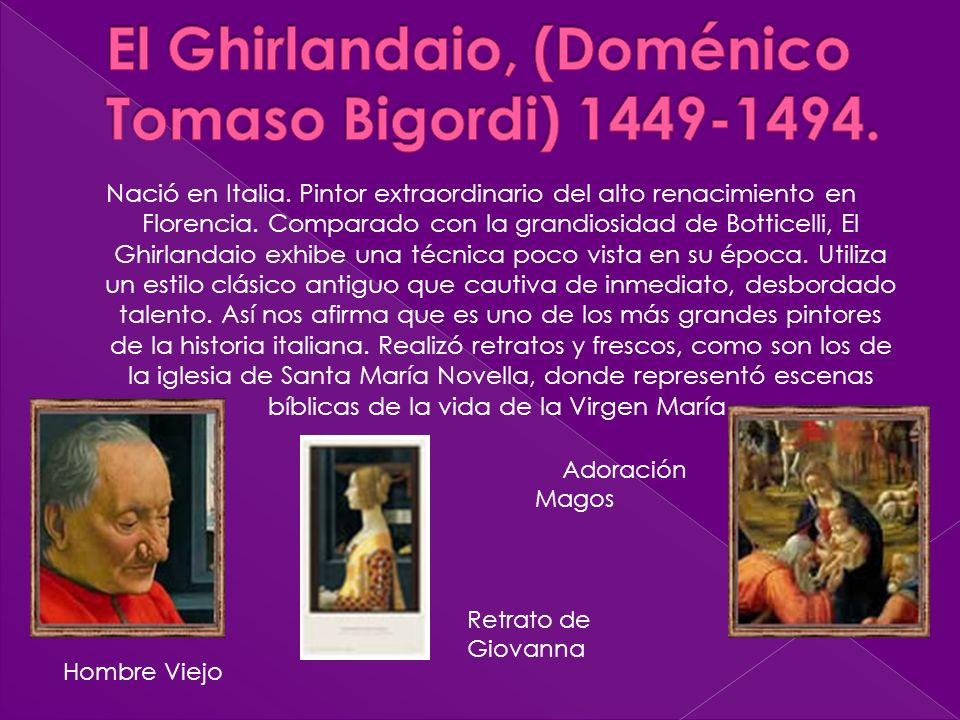 El Ghirlandaio, (Doménico Tomaso Bigordi) 1449-1494.