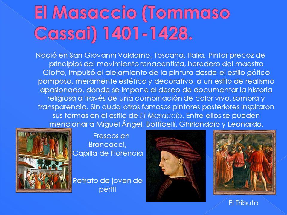 El Masaccio (Tommaso Cassai) 1401-1428.