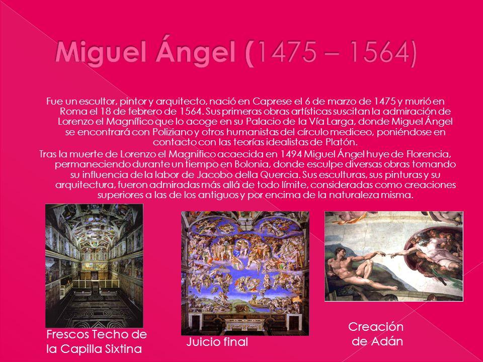 Miguel Ángel (1475 – 1564) Creación de Adán