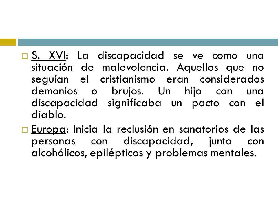 S. XVI: La discapacidad se ve como una situación de malevolencia