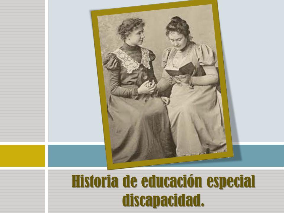 Historia de educación especial discapacidad.