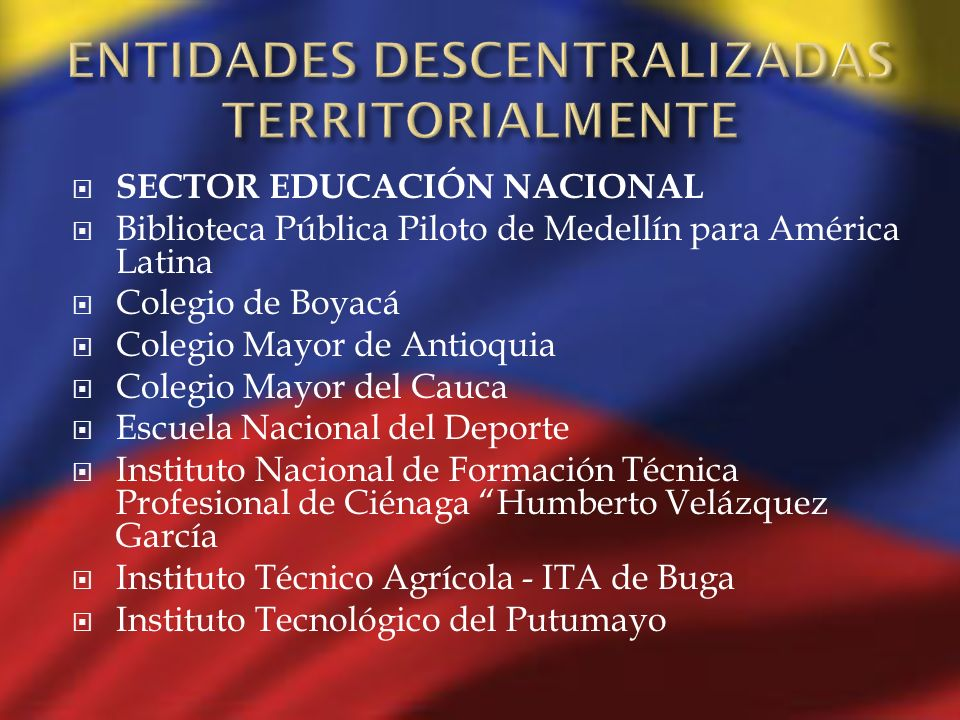 ENTIDADES DESCENTRALIZADAS TERRITORIALMENTE