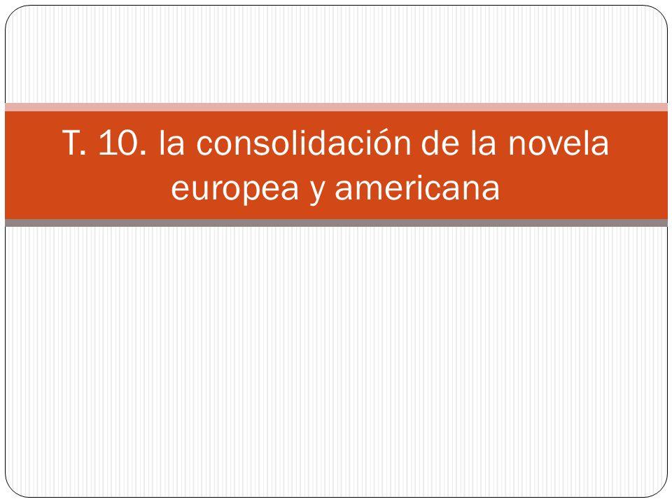 T. 10. la consolidación de la novela europea y americana