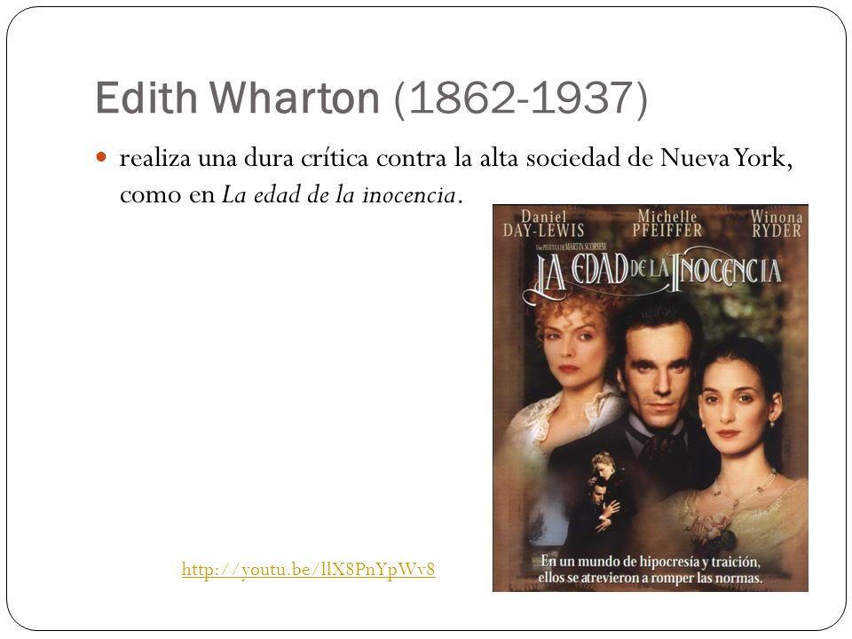 Edith Wharton (1862-1937) realiza una dura crítica contra la alta sociedad de Nueva York, como en La edad de la inocencia.