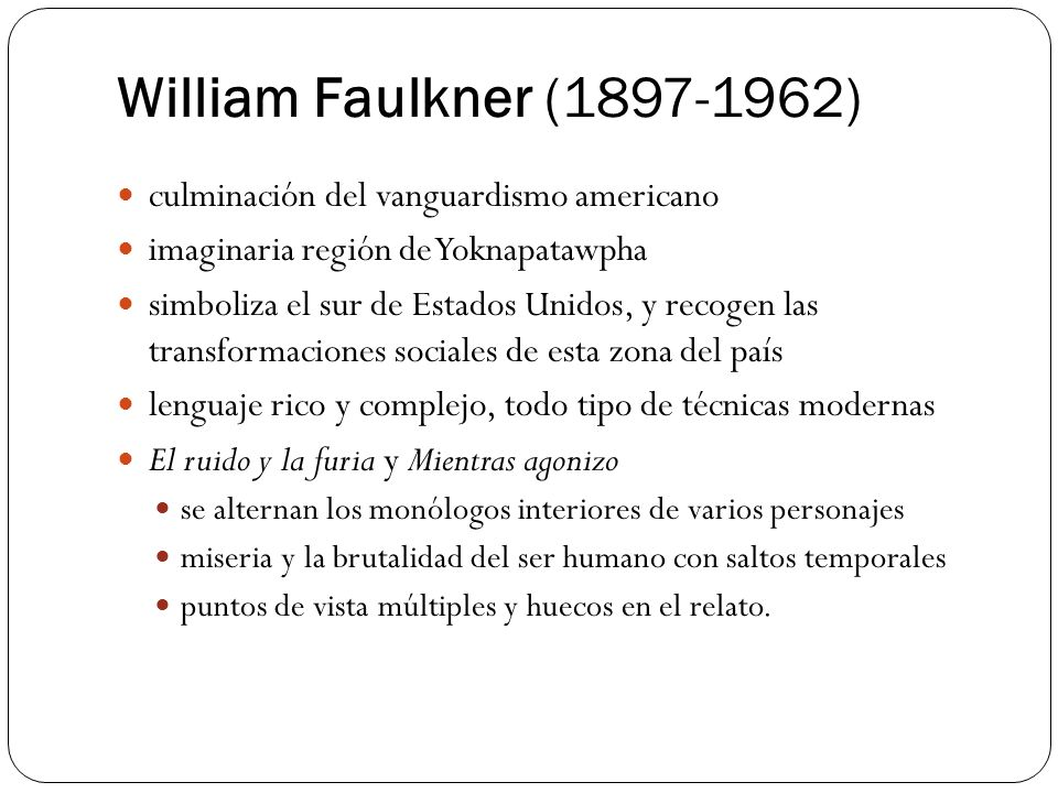 William Faulkner (1897-1962) culminación del vanguardismo americano