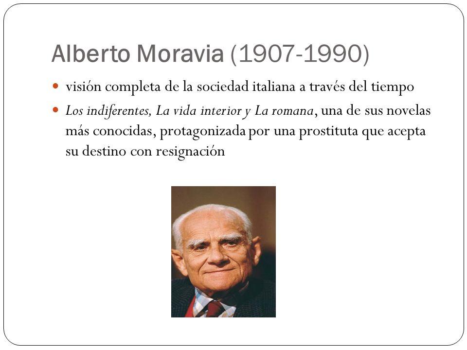 Alberto Moravia (1907-1990) visión completa de la sociedad italiana a través del tiempo.