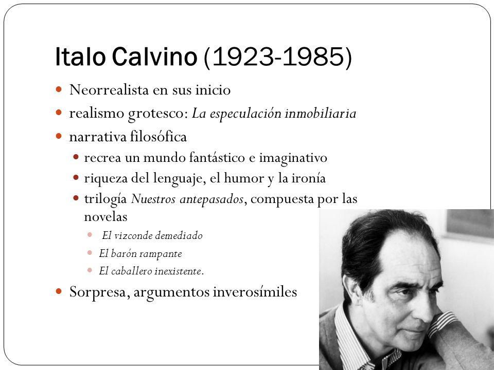 Italo Calvino (1923-1985) Neorrealista en sus inicio