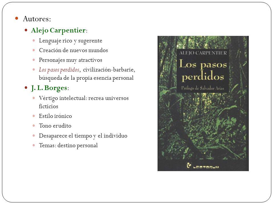 Autores: Alejo Carpentier: J. L. Borges: Lenguaje rico y sugerente