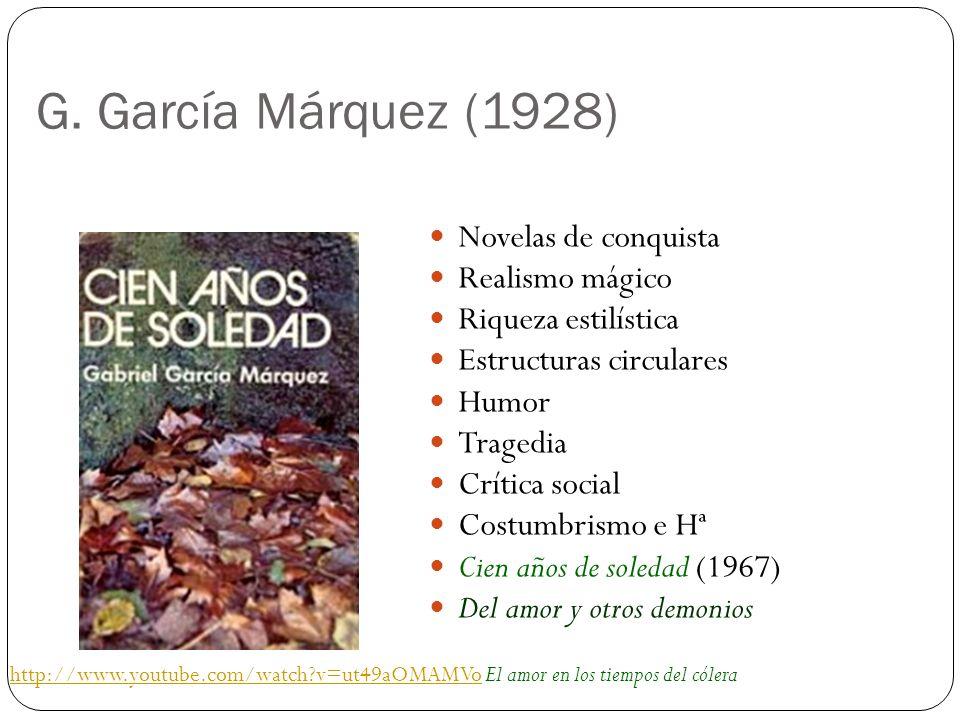 G. García Márquez (1928) Novelas de conquista Realismo mágico