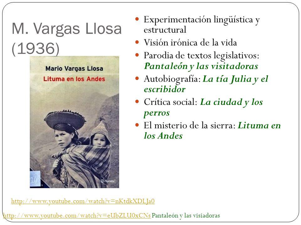 M. Vargas Llosa (1936) Experimentación lingüística y estructural