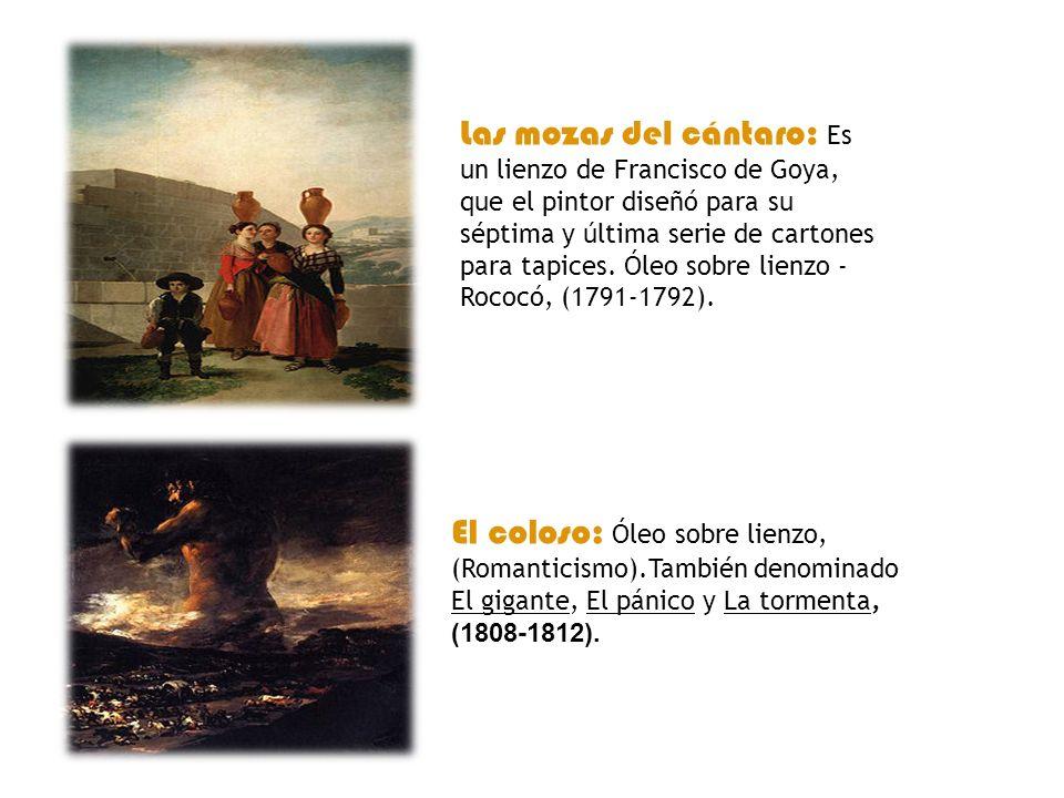 Las mozas del cántaro: Es un lienzo de Francisco de Goya, que el pintor diseñó para su séptima y última serie de cartones para tapices. Óleo sobre lienzo - Rococó, (1791-1792).