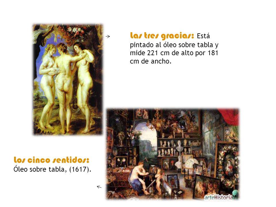 Las tres gracias: Está pintado al óleo sobre tabla y mide 221 cm de alto por 181 cm de ancho.