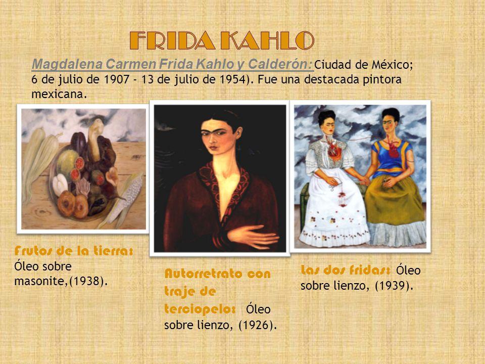 FRIDA KAHLO Frutos de la tierra: Óleo sobre masonite,(1938).