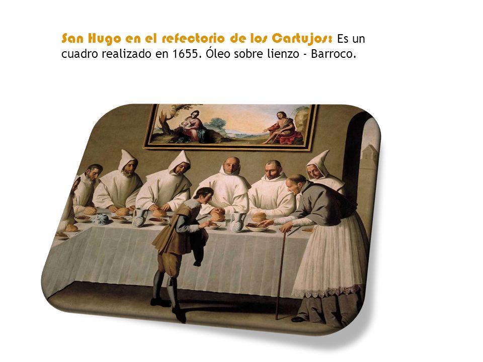 San Hugo en el refectorio de los Cartujos: Es un cuadro realizado en 1655.