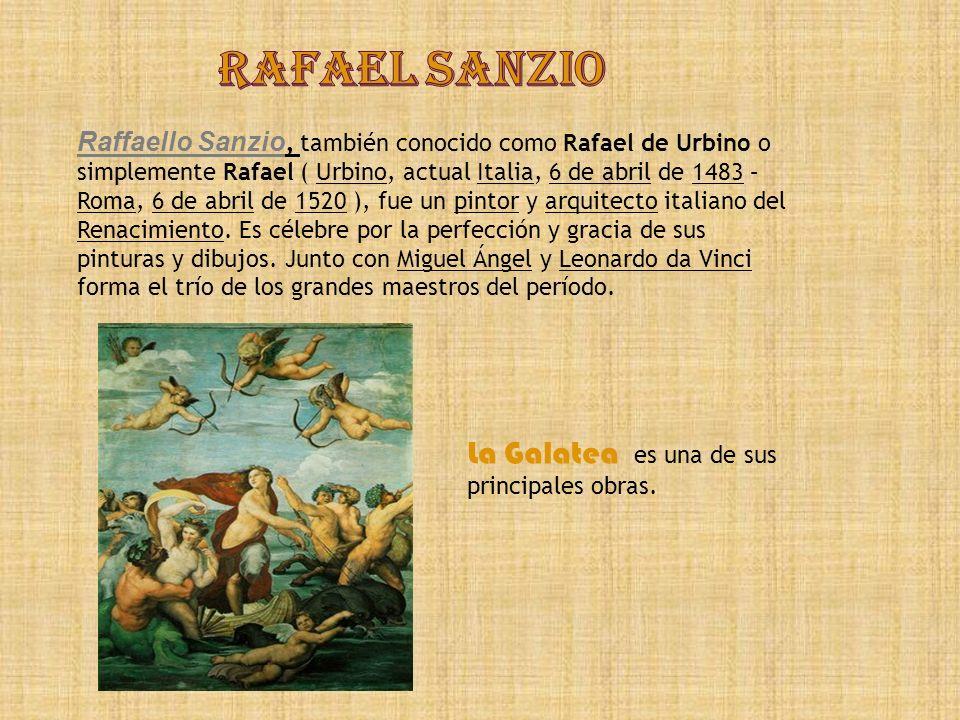 RAFAEL SANZIO La Galatea es una de sus principales obras.