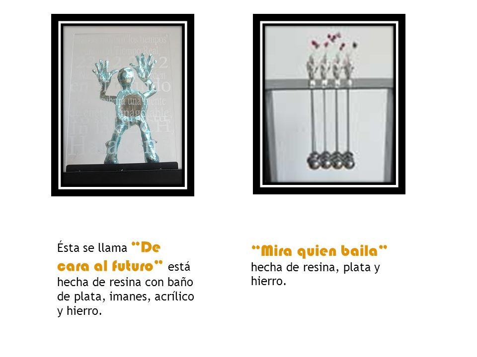 Mira quien baila hecha de resina, plata y hierro.