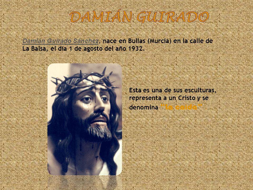 Damián guirado Damián Guirado Sánchez, nace en Bullas (Murcia) en la calle de La Balsa, el día 1 de agosto del año 1932.