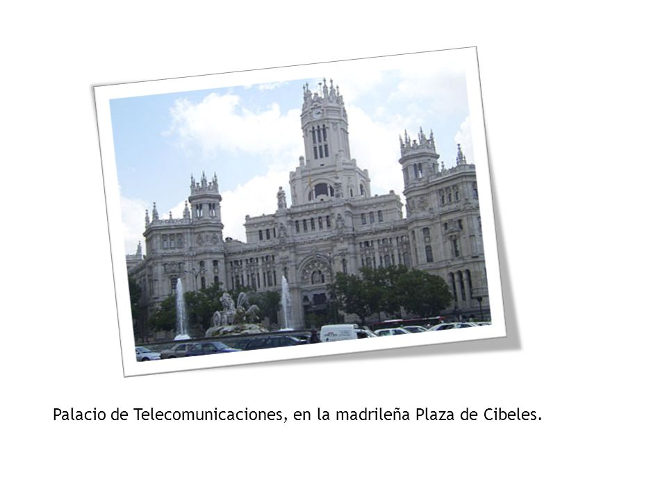 Palacio de Telecomunicaciones, en la madrileña Plaza de Cibeles.