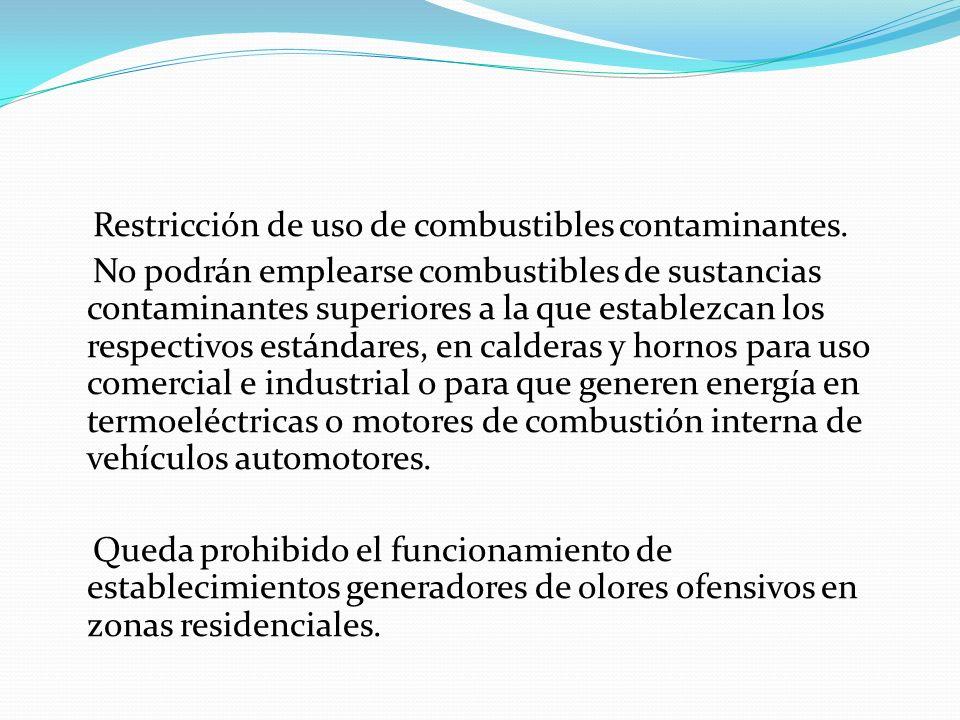 Restricción de uso de combustibles contaminantes.